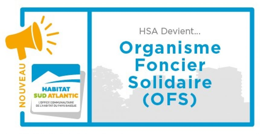 Habitat Sud Atlantic agréé Organisme Foncier Solidaire (OFS)